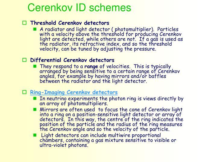 Cerenkov ID schemes