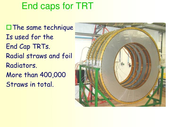 End caps for TRT