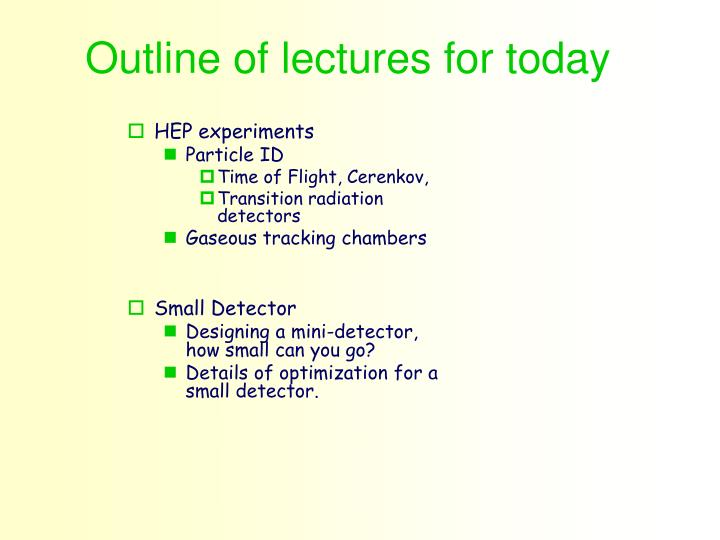 Outline of lectures for today