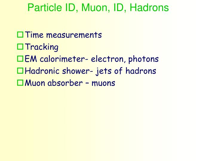 Particle ID, Muon, ID, Hadrons