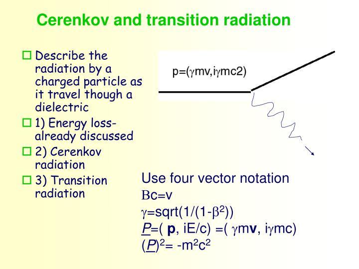 Cerenkov and transition radiation