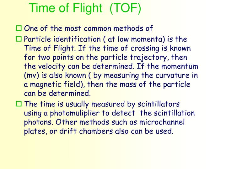 Time of Flight  (TOF)