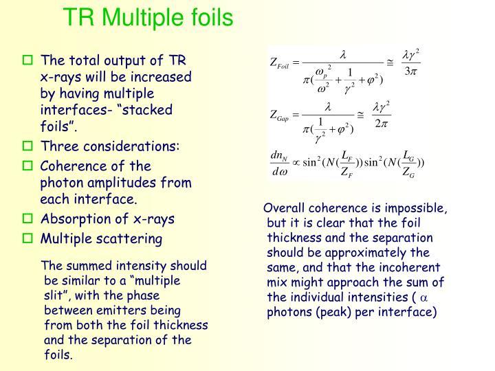 TR Multiple foils