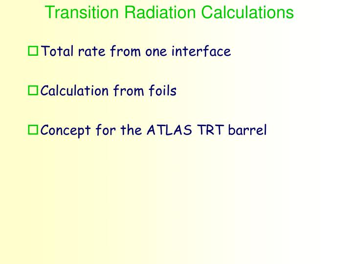 Transition Radiation Calculations