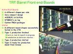 trt barrel front end boards