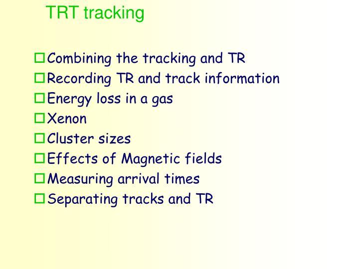 TRT tracking