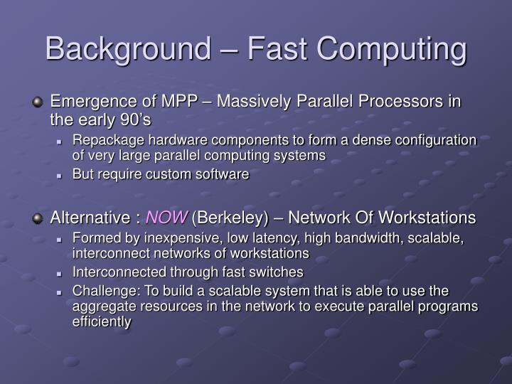 Background – Fast Computing