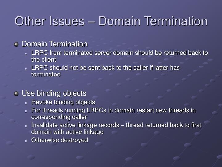 Other Issues – Domain Termination