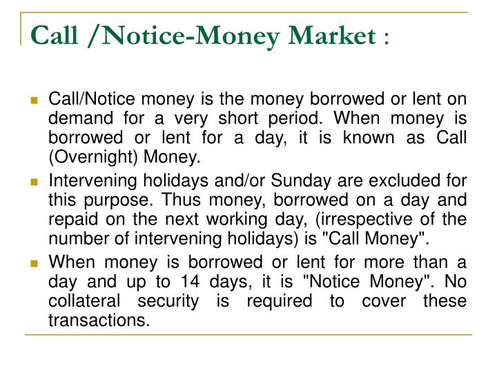 Call /Notice-Money Market