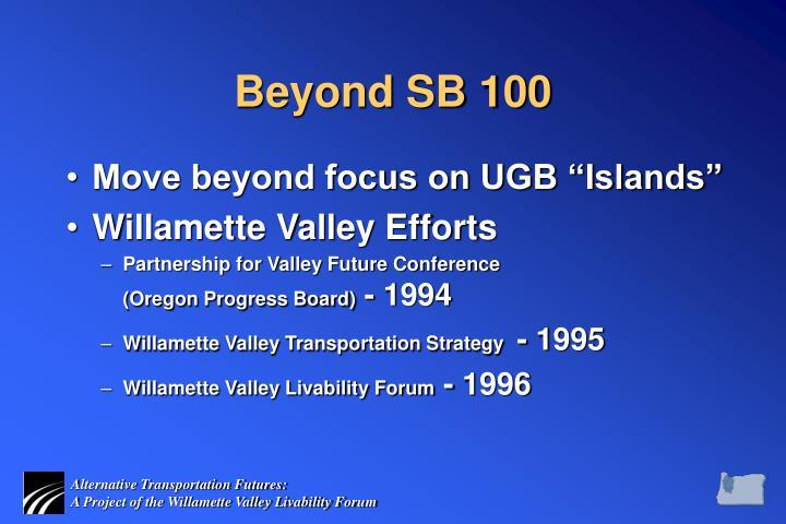 Beyond SB 100