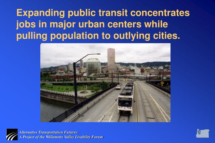 Expanding public transit concentrates jobs in major urban centers while pulling population to outlying cities.