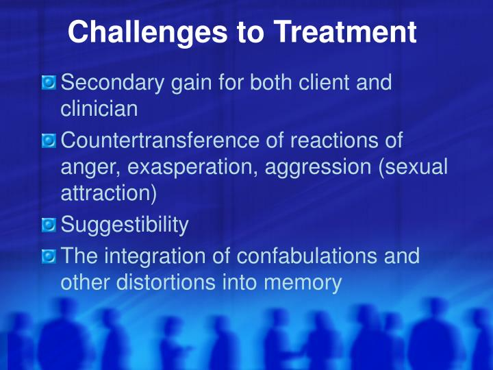 Challenges to Treatment