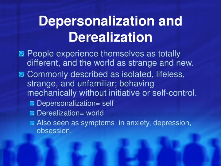 Depersonalization and Derealization