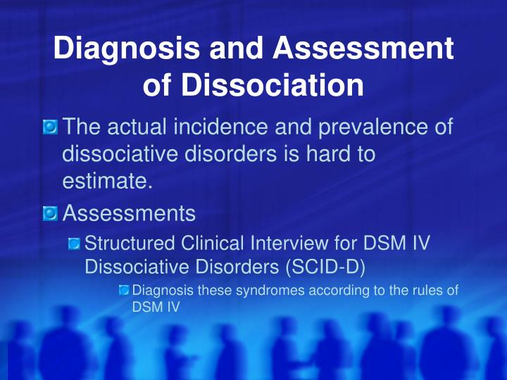 Diagnosis and Assessment of Dissociation