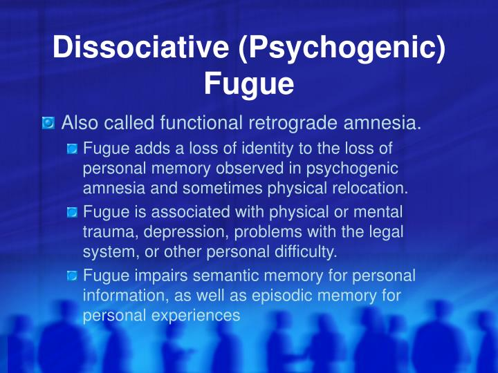Dissociative (Psychogenic) Fugue
