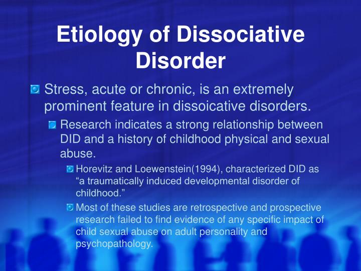 Etiology of Dissociative Disorder