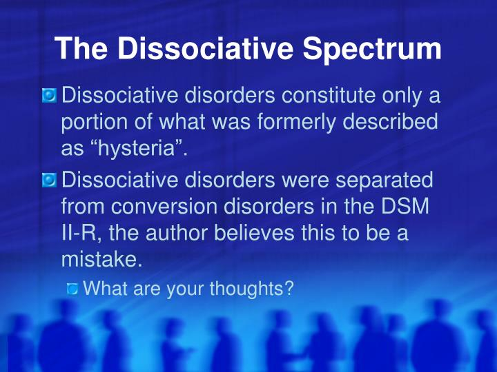 The Dissociative Spectrum