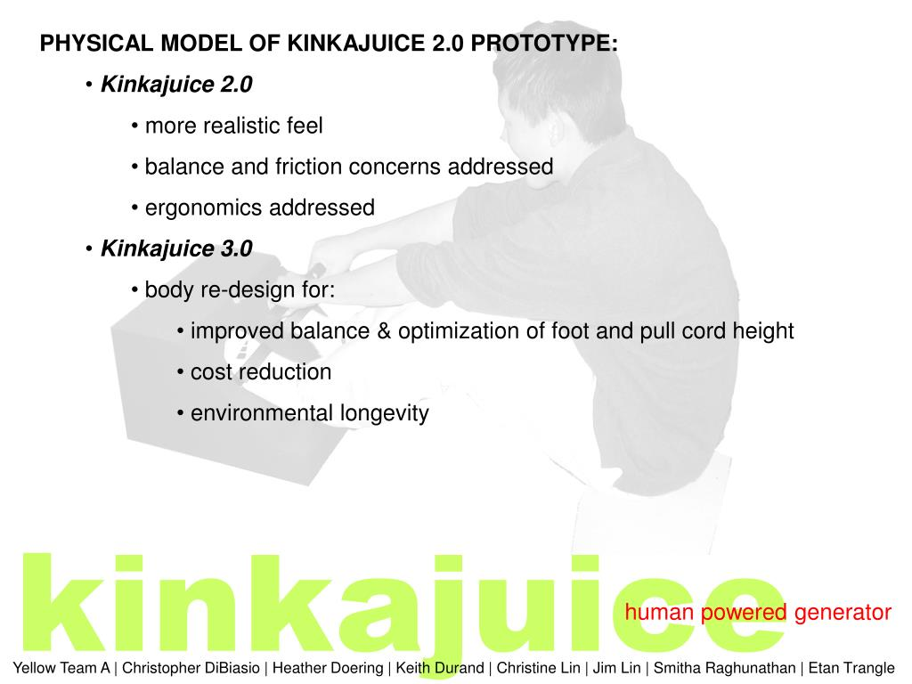 PHYSICAL MODEL OF KINKAJUICE 2.0 PROTOTYPE: