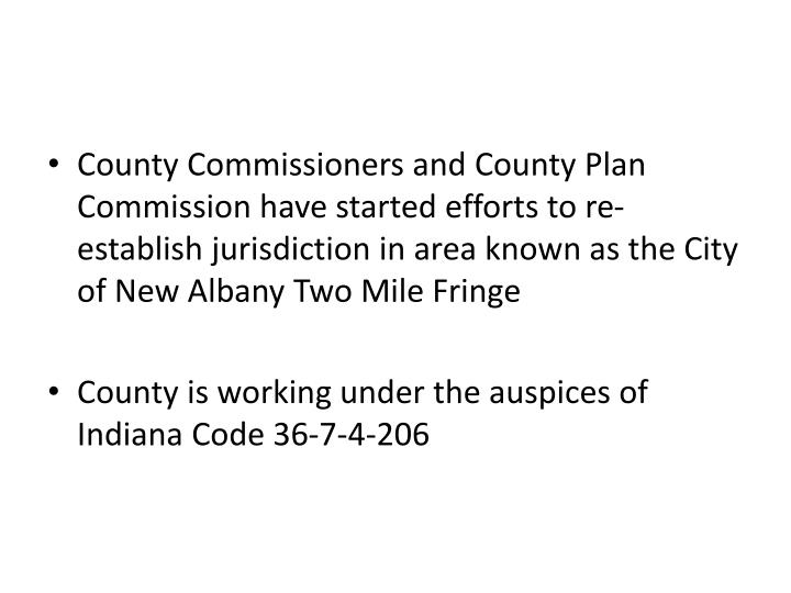 County Commissioners and County Plan Commission have started efforts to re-establish jurisdiction in area known as the City of New Albany Two Mile Fringe