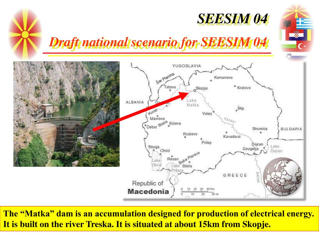 """The """"Matka"""" dam is an accumulation designed for production of electrical energy."""