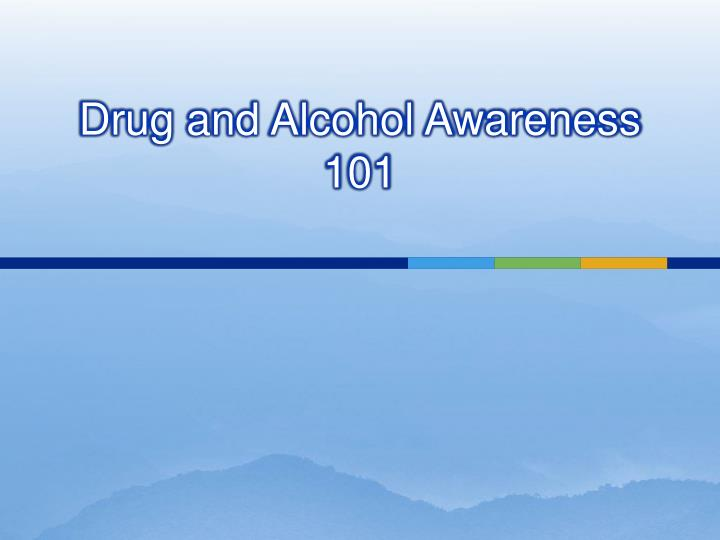 Drug and alcohol awareness 101