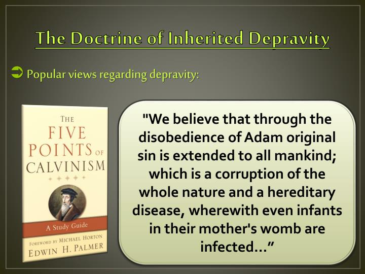 The doctrine of inherited depravity1