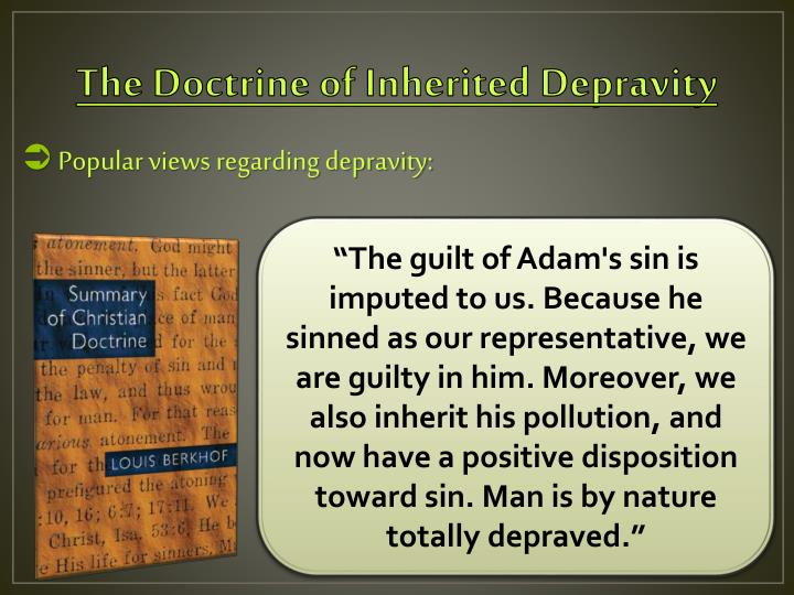 The Doctrine of Inherited Depravity