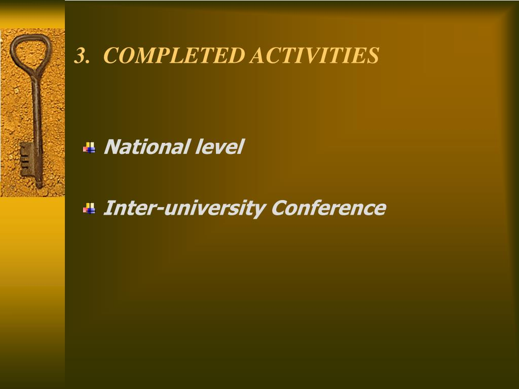 3.  COMPLETED ACTIVITIES