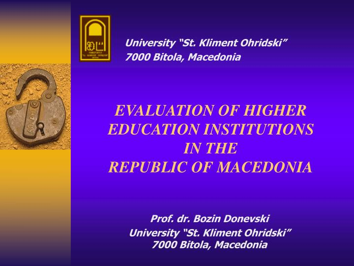 Evaluation of higher education institutions in the republic of macedonia l.jpg