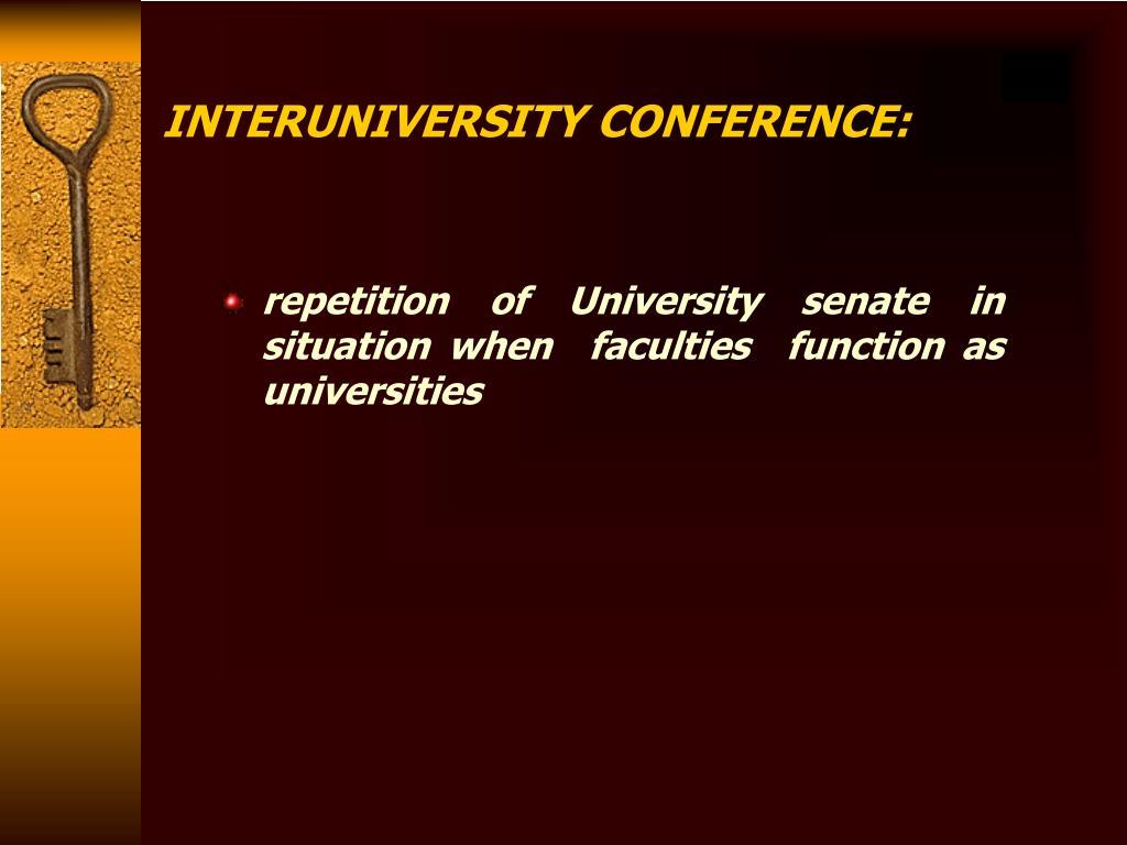 INTERUNIVERSITY CONFERENCE: