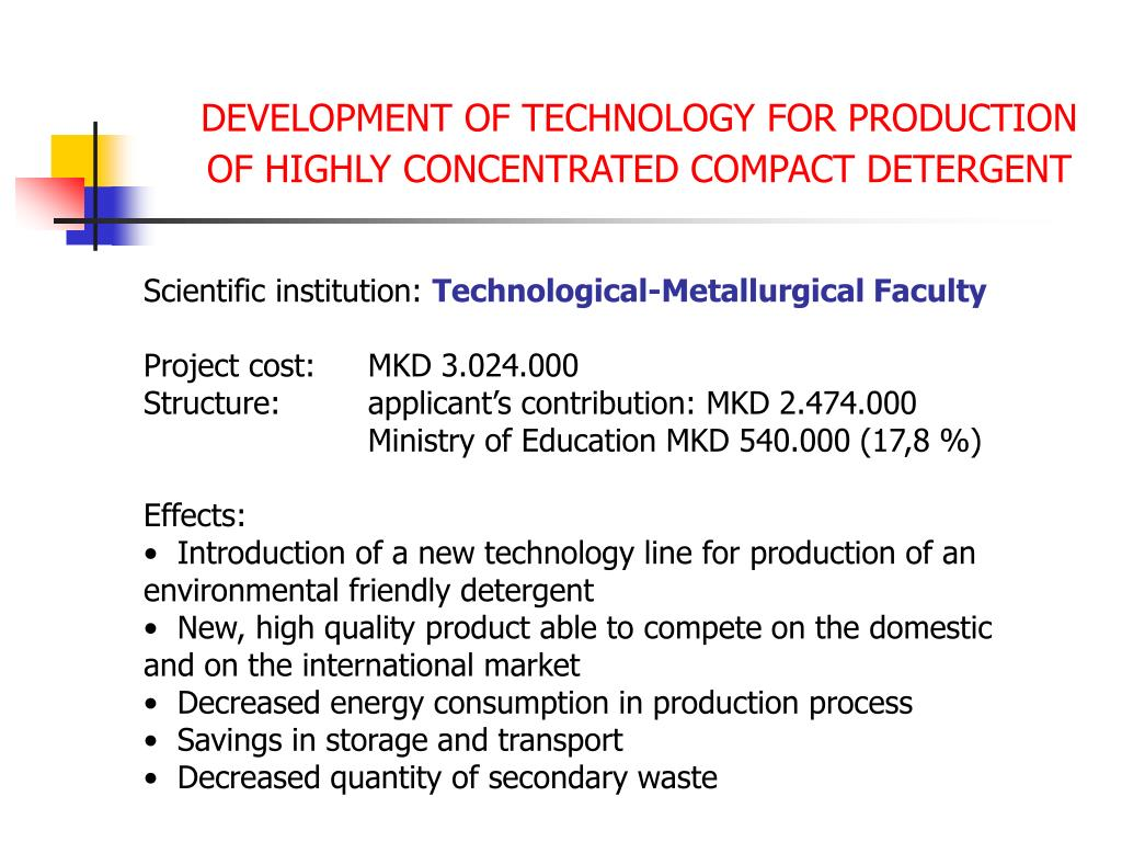 DEVELOPMENT OF TECHNOLOGY FOR PRODUCTION OF HIGHLY CONCENTRATED COMPACT DETERGENT