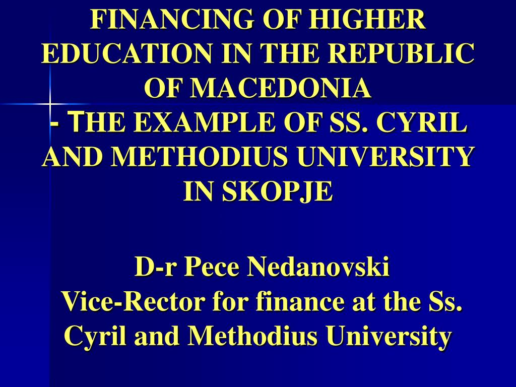 FINANCING OF HIGHER EDUCATION IN THE REPUBLIC OF MACEDONIA