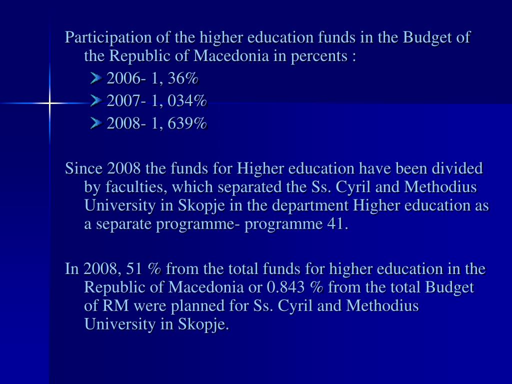 Participation of the higher education funds in the Budget of the Republic of Macedonia in percents :