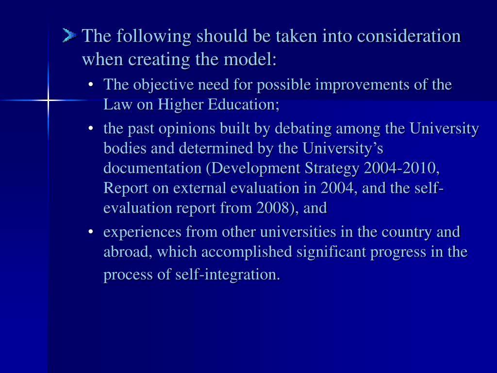 The following should be taken into consideration when creating the model:
