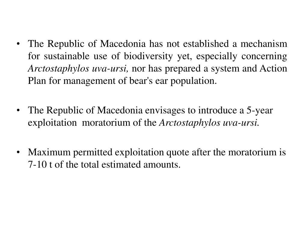 The Republic of Macedonia has not established a mechanism for sustainable use of biodiversity yet, especially concerning