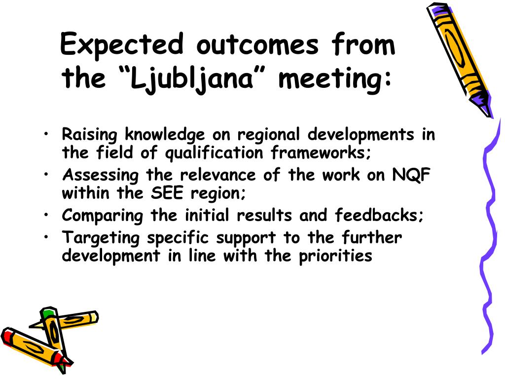 "Expected outcomes from the ""Ljubljana"" meeting:"