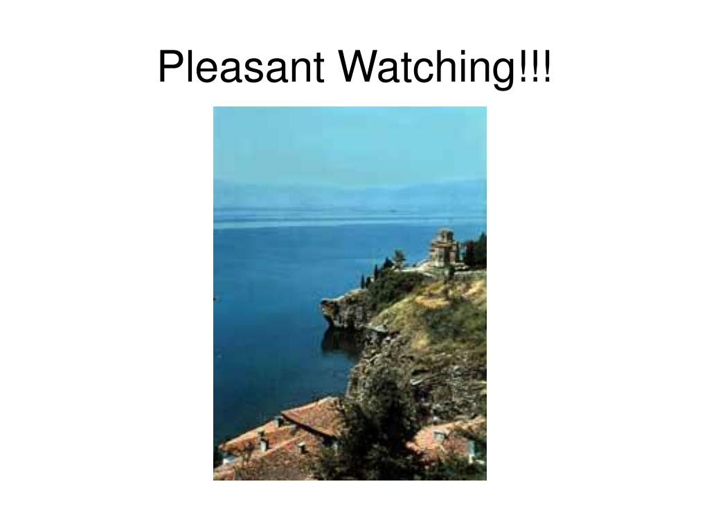 Pleasant Watching!!!