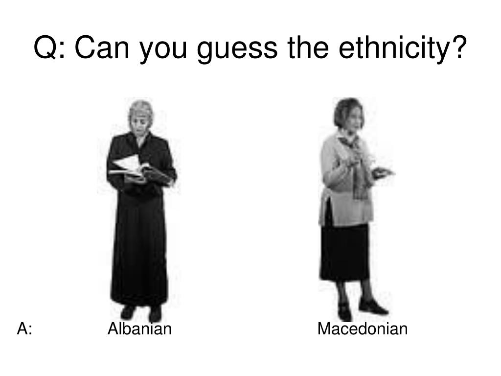 Q: Can you guess the ethnicity?