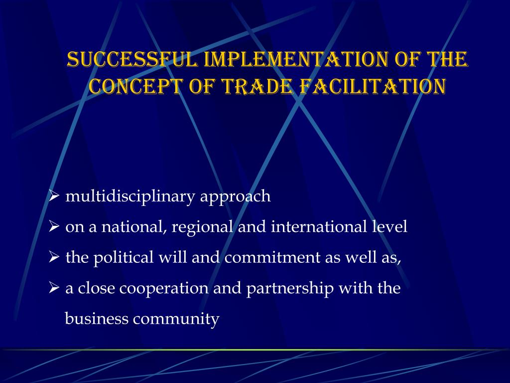 successful implementation of the concept of trade facilitation