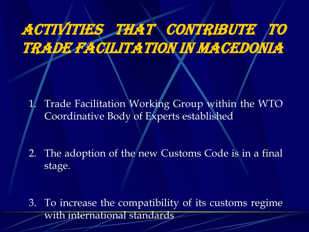 ACTIVITIES THAT CONTRIBUTE TO TRADE FACILITATION IN MACEDONIA