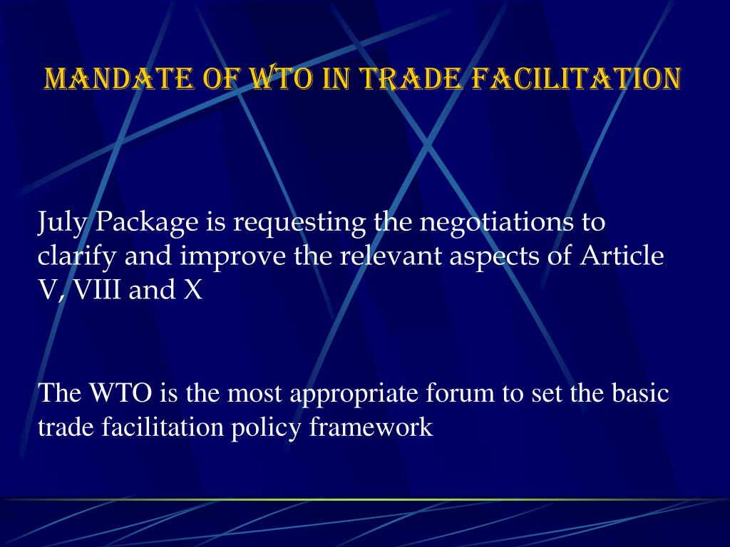 MANDATE OF WTO IN TRADE FACILITATION