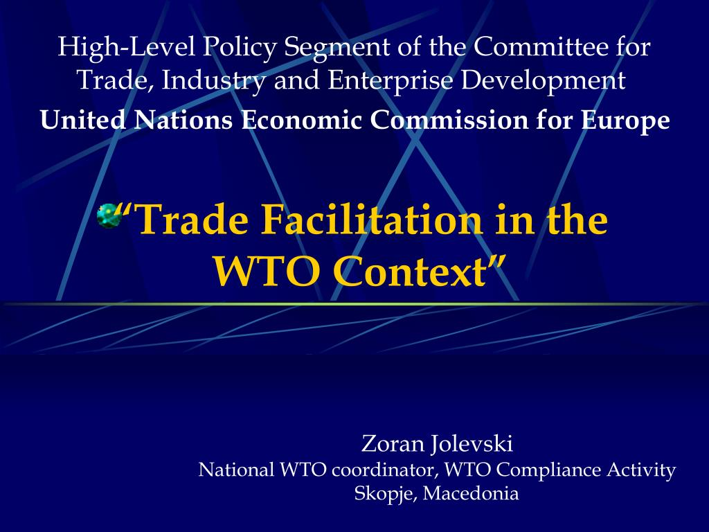 """Trade Facilitation in the"