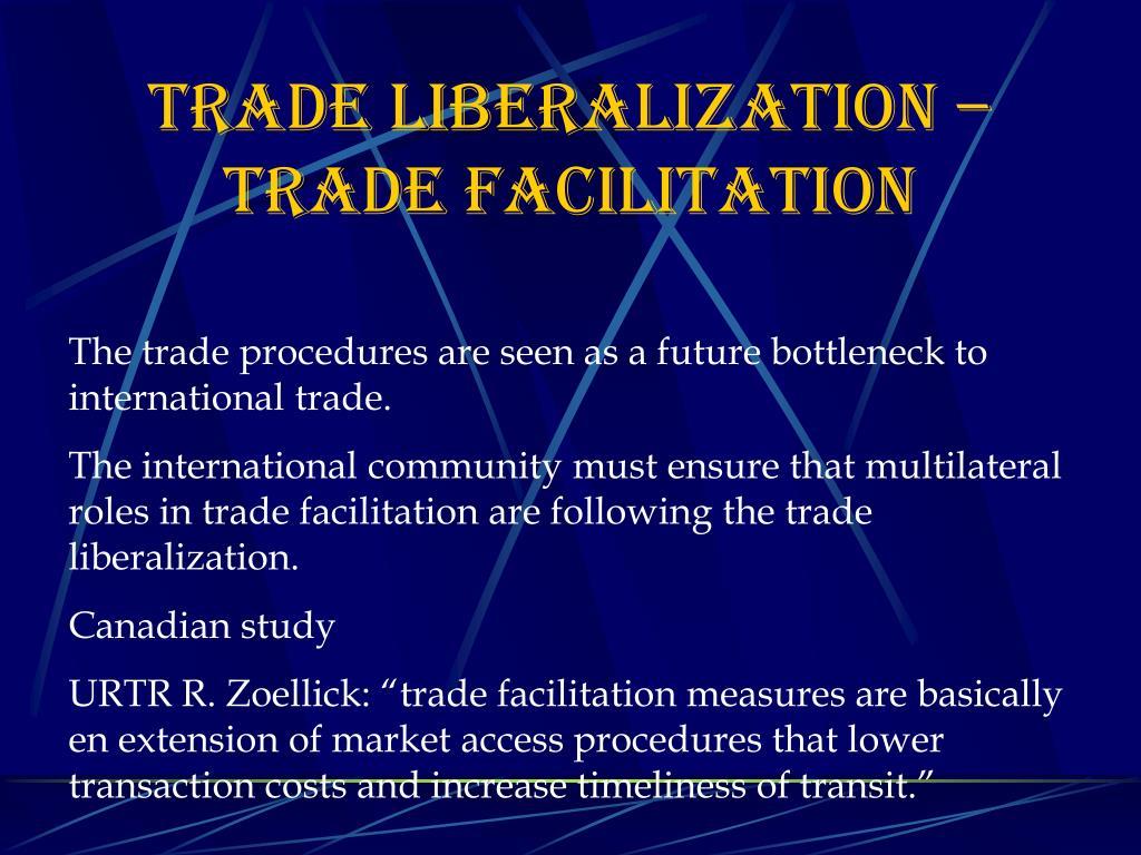 Trade liberalization – Trade facilitation
