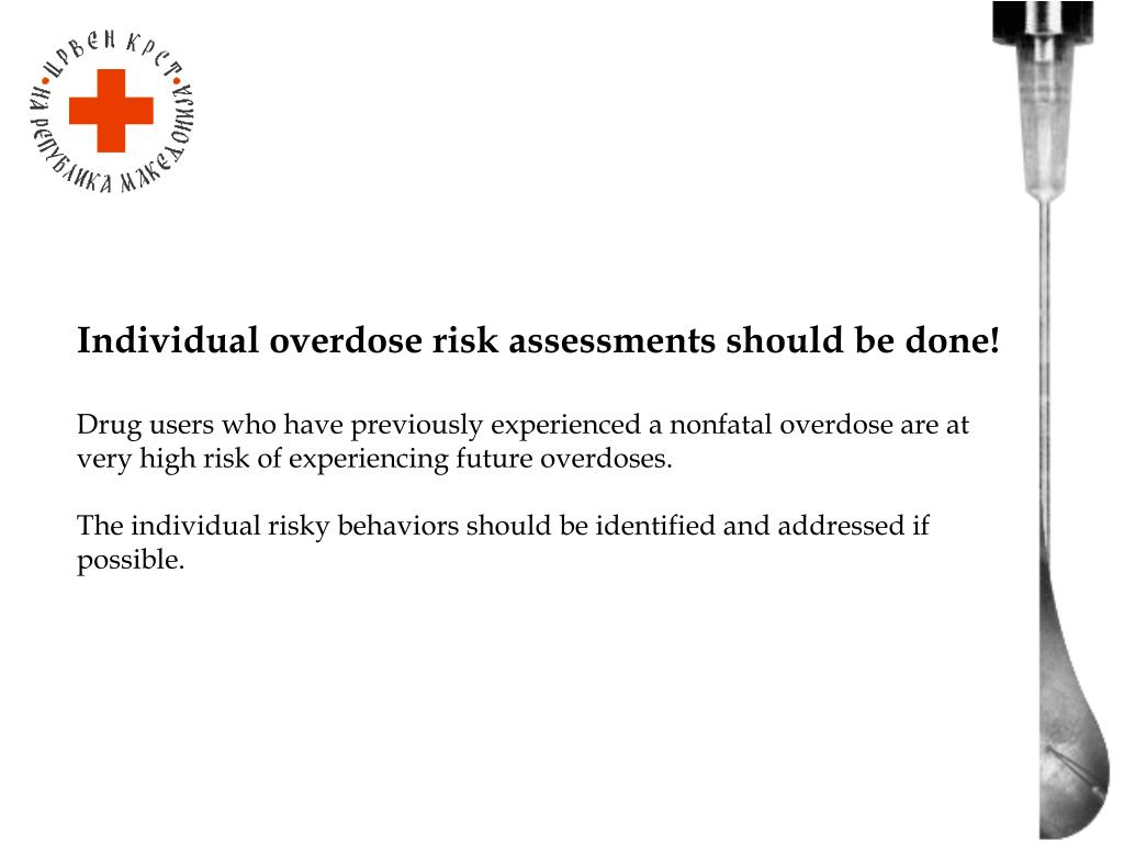 Individual overdose risk assessments should be done!