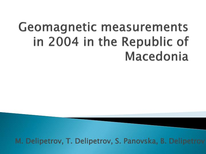Geomagnetic measurements in 2004 in the republic of macedonia l.jpg