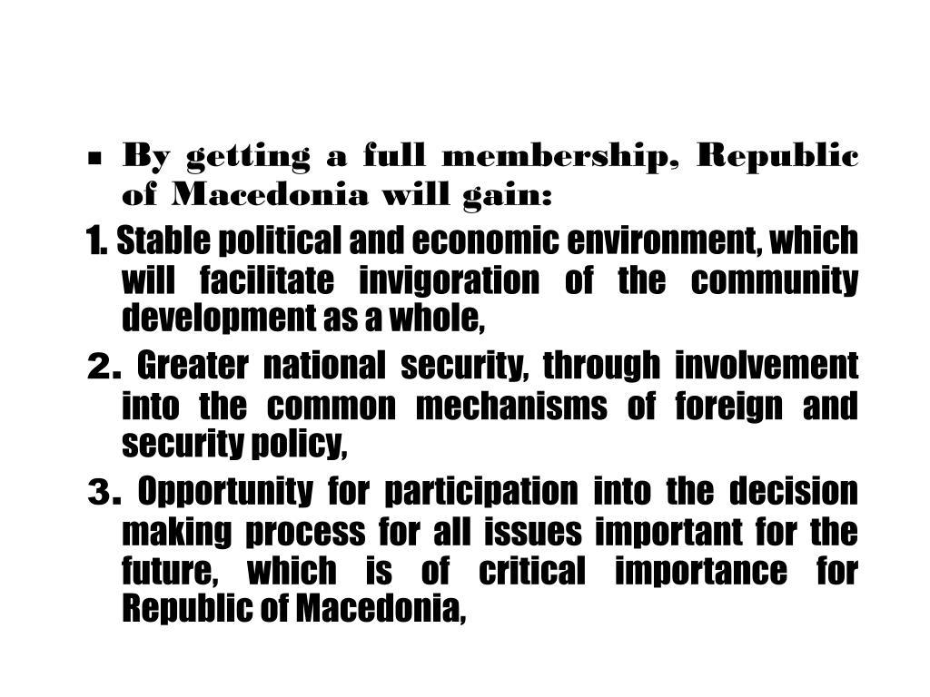 By getting a full membership, Republic of Macedonia will gain:
