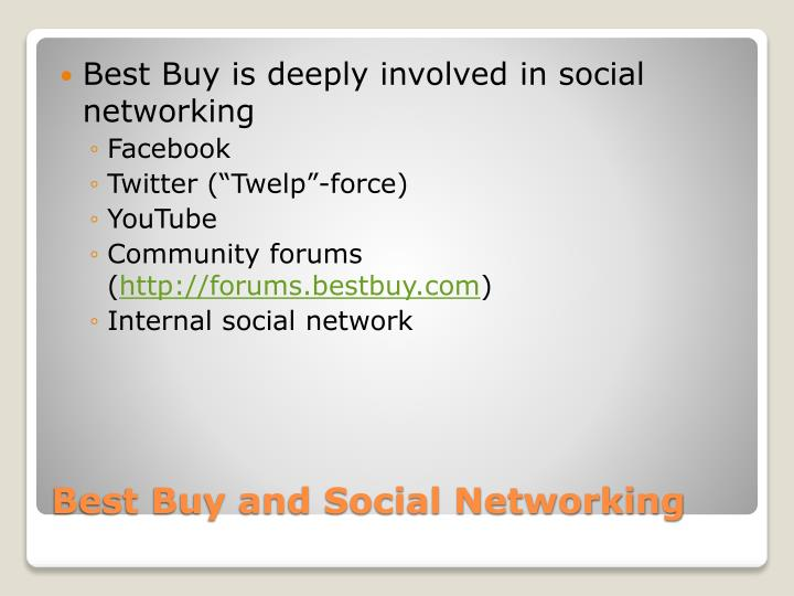Best Buy is deeply involved in social networking