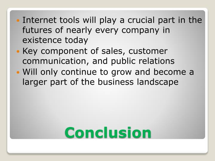 Internet tools will play a crucial part in the futures of nearly every company in existence today