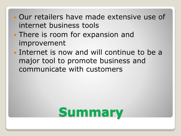 Our retailers have made extensive use of internet business tools