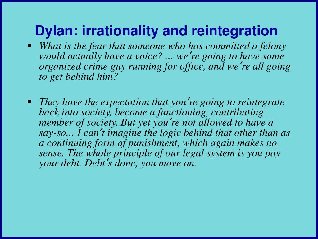 Dylan: irrationality and reintegration